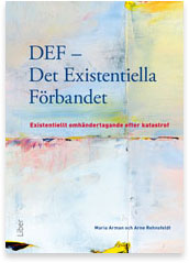 DEF – Det existentiella förbandet. Existentiellt omhändertagande efter katastrof.