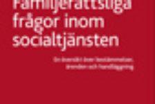 Familjerättsliga frågor inom socialtjänsten – En översikt över bestämmelser, ärenden och handläggning