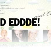 ADHD EDDDE!